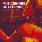 """Sortie du livre """"Musiciennes de Légende"""" le 21 Octobre 2021"""